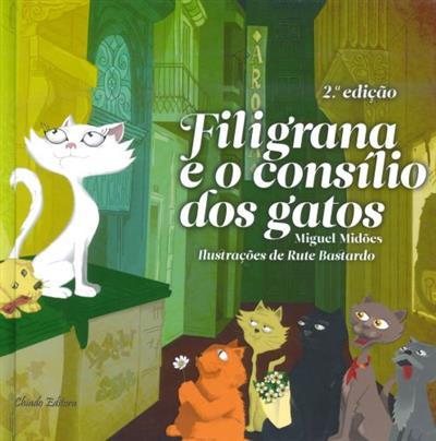 Filigrana e o consílio dos gatos / Miguel Midões