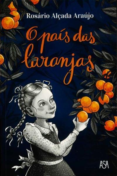 O país das laranjas / Rosário Alçada Araújo