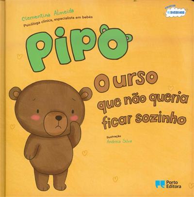 Pipo, o urso que não queria ficar sozinho / Clementina Almeida