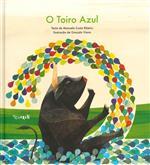 O toiro azul / texto de Manuela Costa Ribeiro e ilustração de Gonçalo Viana