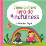O meu primeiro livro de mindfulness / Christiane Engel